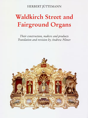 Waldkirch Street and Fairground Organs - Book - AC Pilmer